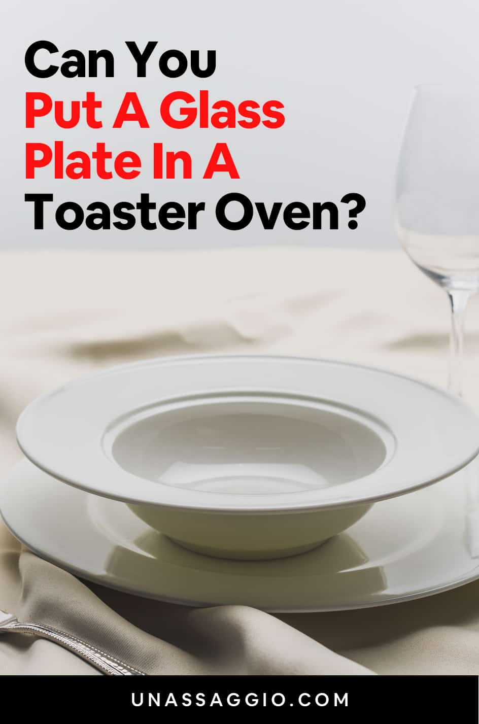 can you put a glass plate in a toaster oven?