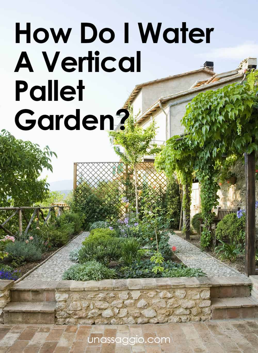 How Do I Water A Vertical Pallet Garden?