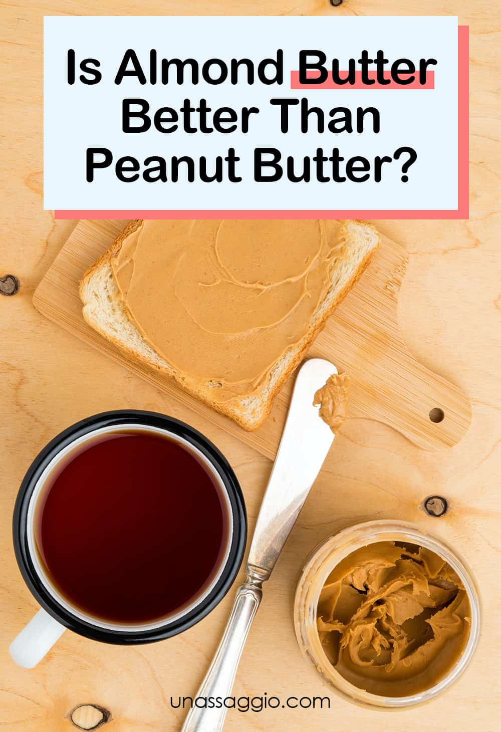 Is Almond Butter Better Than Peanut Butter?