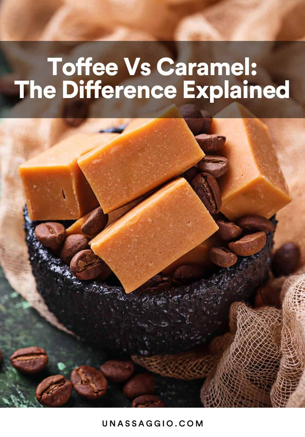 Toffee Vs Caramel: Difference, Similarities, Health Benefits
